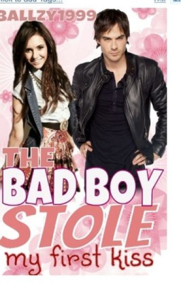 The Bad Boy Stole My First Kiss