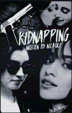 Kidnapping (Camren) by NilaOli