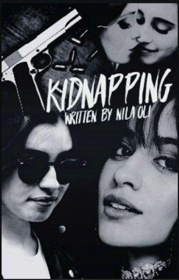 Kidnapping (Camren)