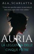 Auria - La leggenda delle cinque pietre by Ala_Scarlatta