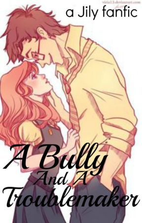 A Bully And A Troublemaker - A Harry Potter fanfic - A Bully And A