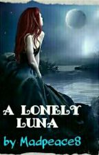 A Lonely Luna by Madpeace8