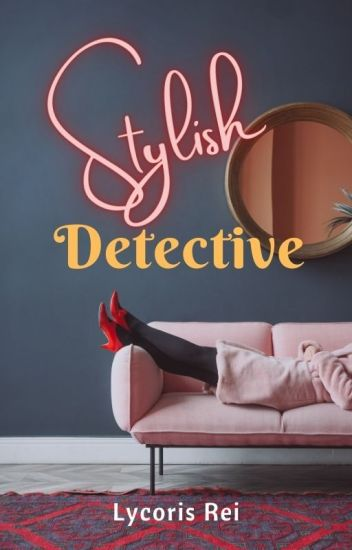 STYLISH DETECTIVE