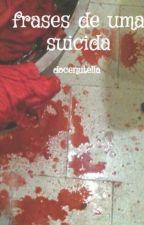 frases de uma suicida by docenutella