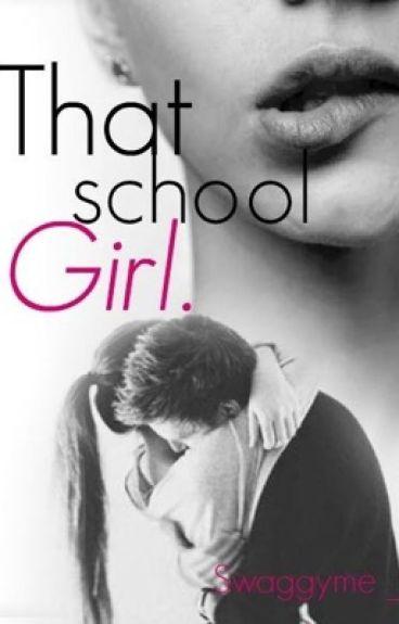 That school girl.