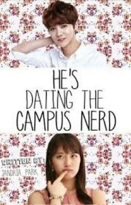 Hes Dating The Campus Nerd Wattpad