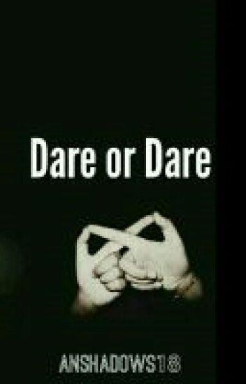 Dare or Dare