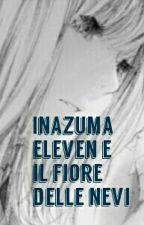 Inazuma Eleven e il Fiore delle Nevi by Little_Angel_Van198