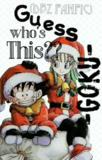 Guess who is this??(dbz fanfic) by -Goku-