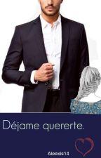 """Déjame quererte."" by Aleexis14"