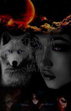 RECHAZADA POR MI MATE by Melani501