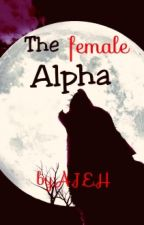 The female Alpha by AJEH1708