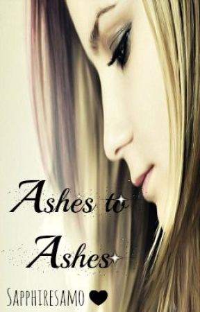 Ashes to Ashes (on hold) by Sapphiresamo