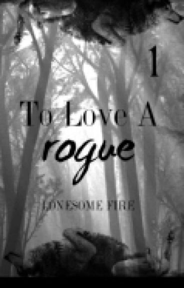 To Love A Rogue(MalexMale)