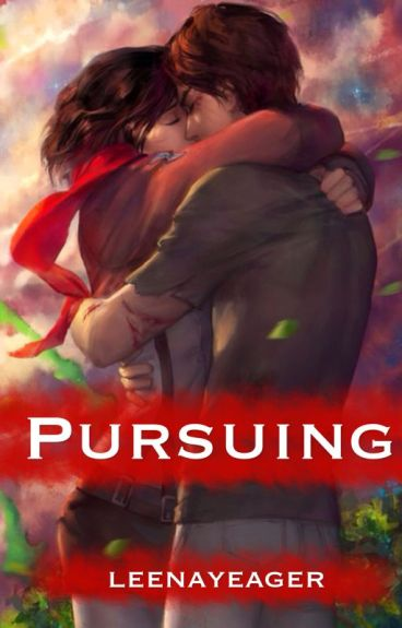 Pursuing •Eremika