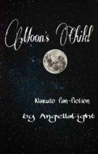 Moon's Child (Naruto fan-fict) by AngellaLight