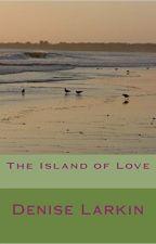 The Island of Love - Wattys2018 by Deelark