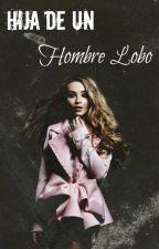 Hija de un Hombre Lobo [#2 LHDDH] by wearegurls_ok
