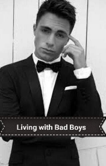 Living with Bad boys