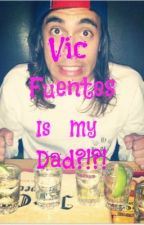 Vic Fuentes Is My Dad?!?! by darling_youll__be_ok