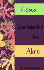 """Frases """"Sentimientos del alma """" by Iloved123"""
