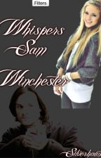 Whispers (Supernatural) (Sam Winchester) by MyLifeisAJokeand-