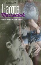 Garota Marrentah  by CllaraDasGalaxias