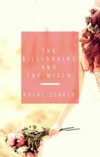The Billionaire and the Witch {Short Story Complete} by royal_esbree