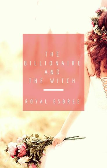 The Billionaire and the Witch {Short Story Complete}
