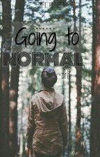 Going To Normal [#Wattys2016] by pradikto13