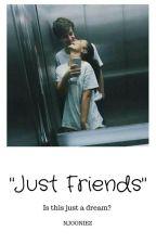 """Just Friends"" (Livro 2) [HIATUS] by Njooniez"