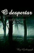 O DESPERTA by Gabiyyh