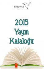 2015 Yayın Kataloğu  by muptelayayinlari