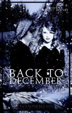 back to december • haylor [#Wattys2016] by exrthswift
