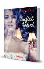 Suflet rebel- Volumul I din seria: Graniţele pasiunii. by Nieves_Joy