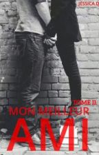 Mon meilleur ami [ Tome 2 ] by -JessicaD-