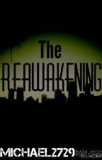 The Reawakening (#Wattys2015 #JustWriteIt #Horror) by Michael2729