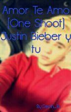 Amor Te Amo (One Shoot) Justin Bieber y tu by Seph-14