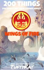 200 Things you Might Have not Known About: Wings of Fire by TuftyKat