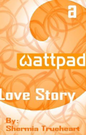 A Wattpad Love Story