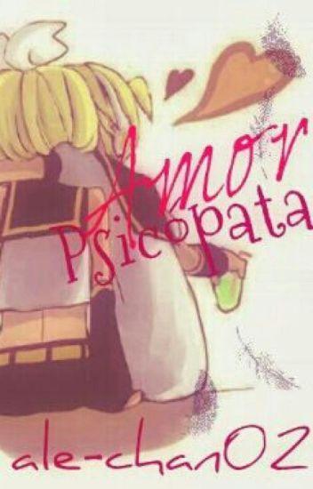 Amor psicópata (LenxRin)