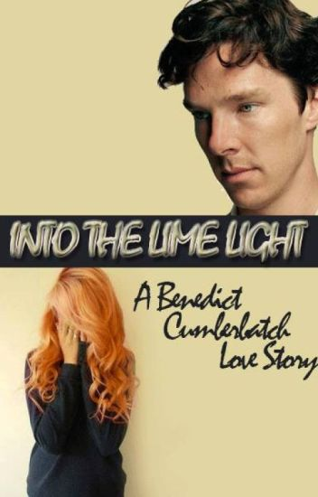 Into The Lime Light: A Benedict Cumberbatch Love Story