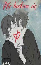 Nie kocham cię. by YoshikoAbe