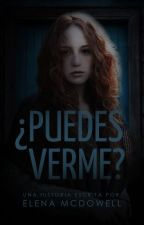 ¿Puedes verme? by ElaMcDowell