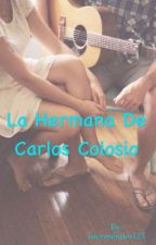 La hermana de Carlos Colosio by lucymendes123