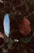 ~Gri ve Yeşil~ by StarsDusT