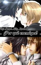 ¿Por qué enemigos? [Yaoi LxLight] [TERMINADA] by Angel_Lily_Kaala