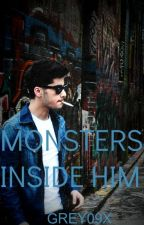 Monsters Inside Him (Completed) by Grey09x