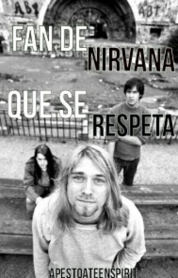 Fan de Nirvana que se Respeta