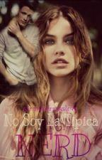 No Soy La Típica Nerd [Actualizaciones Lentas :( ] by StrawberriesLove